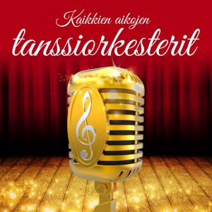 Various Artists: Kaikkien aikojen tanssiorkesterit
