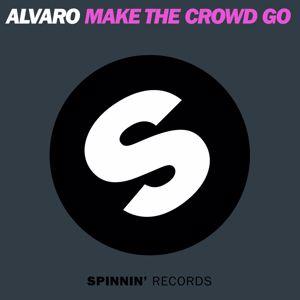 Alvaro: Make The Crowd GO