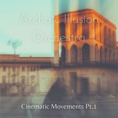 Archaic Illusion Orchestra: Cinematic Movements, Pt. 1