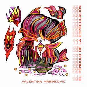 Valentina Marinkovic: El Péndulo de la Especulación