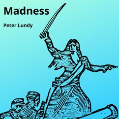 Peter Lundy: Madness