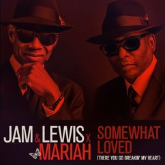 Jam & Lewis, Mariah Carey: Somewhat Loved (There You Go Breakin' My Heart) [feat. Mariah Carey]