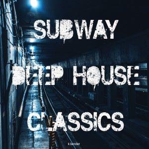 Various Artists: Subway Deep House Classics