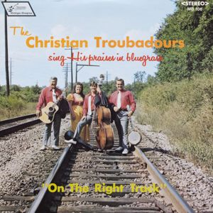 The Christian Troubadours: On the Right Track