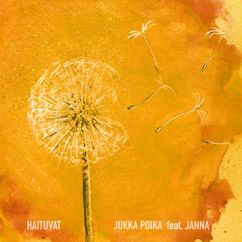 Jukka Poika, Janna: Haituvat