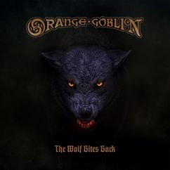 Orange Goblin: The Wolf Bites Back