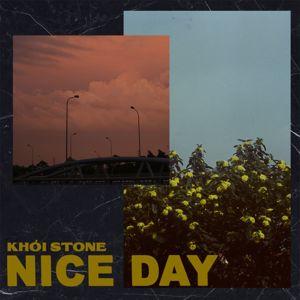 Khói Stone: Nice Day