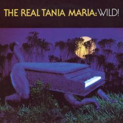 Tania Maria: The Real Tania Maria: Wild!