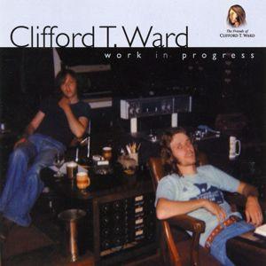 Clifford T. Ward: Work in Progress
