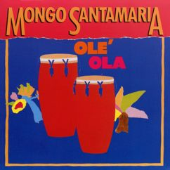 Mongo Santamaría: Olé Ola