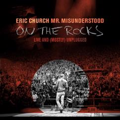 Eric Church: Mr. Misunderstood On The Rocks: Live & (Mostly) Unplugged