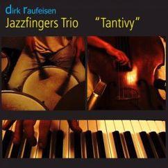 Dirk Raufeisen & Jazzfingers Trio with Götz Ommert & Tobias Schirmer: Tantivy
