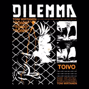 Dilemma, Toni Wirtanen: Toivo