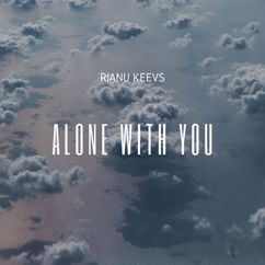 Rianu Keevs: Alone with You