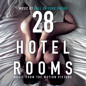 Fall On Your Sword: 28 Hotel Rooms (Original Motion Picture Soundtrack)