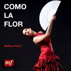 Mathias Wehr: Como la Flor