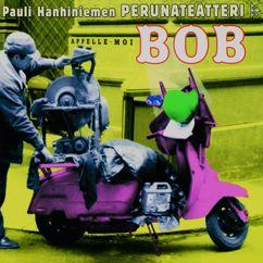 Pauli Hanhiniemen Perunateatteri: Apelle-Moi Bob