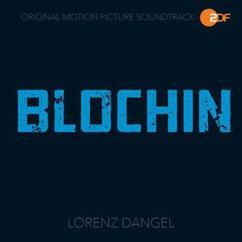 Lorenz Dangel: Blochin - Das letzte Kapitel (Original Motion Picture Soundtrack)