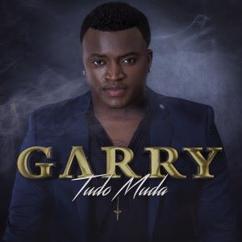 Garry: Tudo Muda