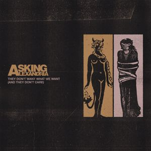Asking Alexandria: They Don't Want What We Want (And They Don't Care)