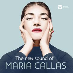 Maria Callas: The New Sound of Maria Callas