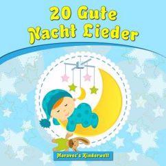 Moravec's Kinderwelt: 20 Gute Nacht Lieder