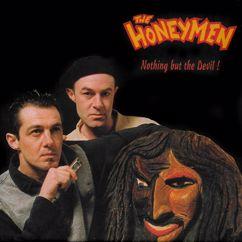 Honeymen: Nothing but the Devil!