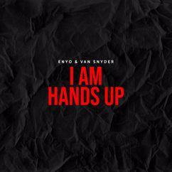 Enyo & Van Snyder: I Am Hands Up