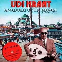 Udi Hrant: Huzzam Taksim