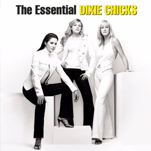 The Chicks: The Essential The Chicks