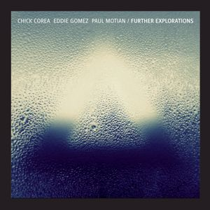 Chick Corea, Eddie Gomez, Paul Motian: Further Explorations