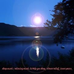 Various Artists: Sleep Music: Relaxing Music to Help You Sleep, Stress Relief, Inner Peace.