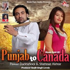 Pawan Daddahoor feat. Shehnaz Akhtar: Punjab to Canada
