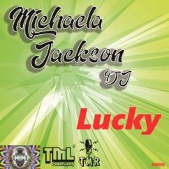 Michaela Jackson DJ: Lucky