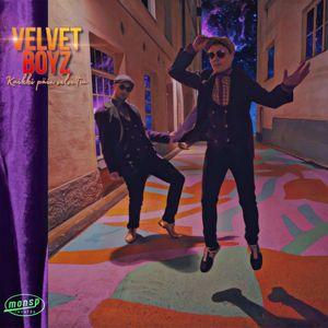 Velvet Boyz: Kaikki päin velvettiä