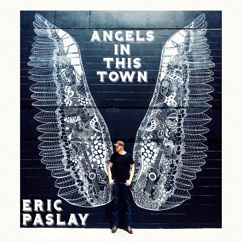 Eric Paslay: Angels In This Town