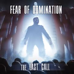 Fear Of Domination: The Last Call
