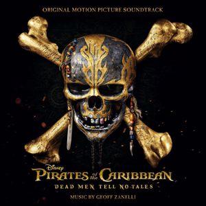 Geoff Zanelli: Pirates of the Caribbean: Dead Men Tell No Tales (Original Motion Picture Soundtrack)