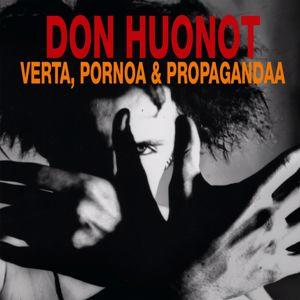 Don Huonot: Verta, pornoa & propagandaa (Deluxe)
