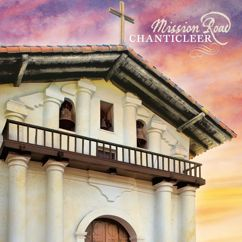 Chanticleer: Mission Road
