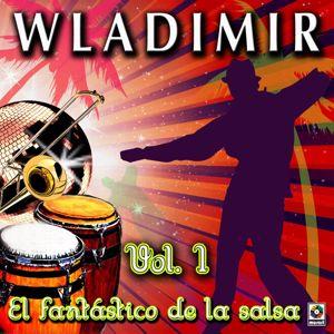 Wladimir: El Fantástico De La Salsa, Vol. 1