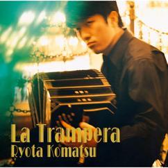 Ryota Komatsu: La Trampera