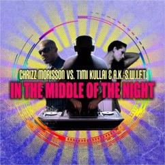 Chrizz Morisson vs. Timi Kullai & A.K.-S.W.I.F.T.: In the Middle of the Night (Dolls Euro Radio Mix)