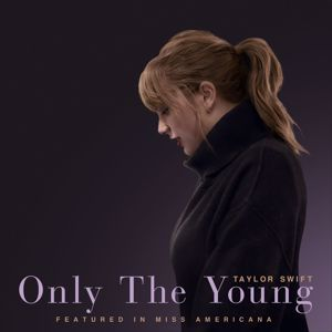 Taylor Swift: Only The Young (Featured in Miss Americana)