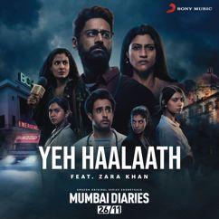 "Ashutosh Phatak & Zara Khan: Yeh Haalaath (feat. Zara Khan) (Music from the Original Web Series ""Mumbai Diaries"")"