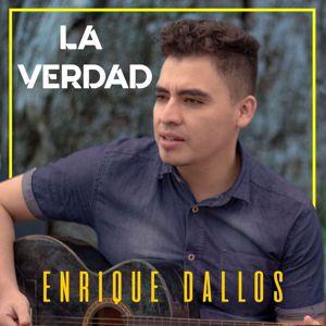 Enrique Dallos: La Verdad