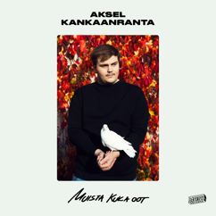 Aksel Kankaanranta: Muista kuka oot