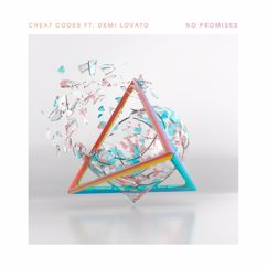 Cheat Codes, Demi Lovato: No Promises (feat. Demi Lovato)