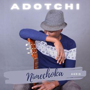 Adotchi: Nimechoka
