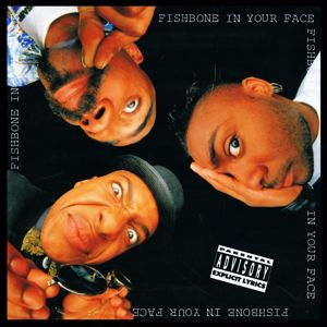 Fishbone: In Your Face